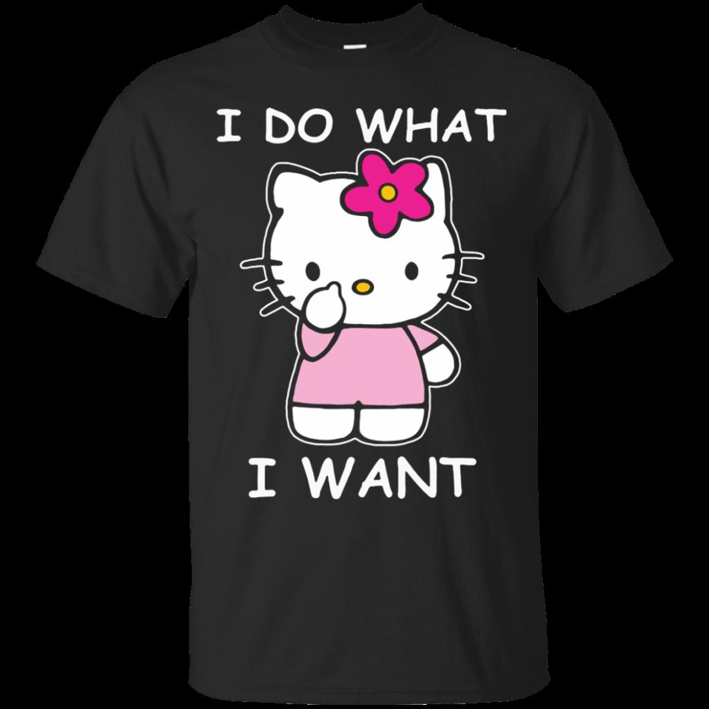 Hello Kitty T shirts I Do What I want Hoodies Sweatshirts