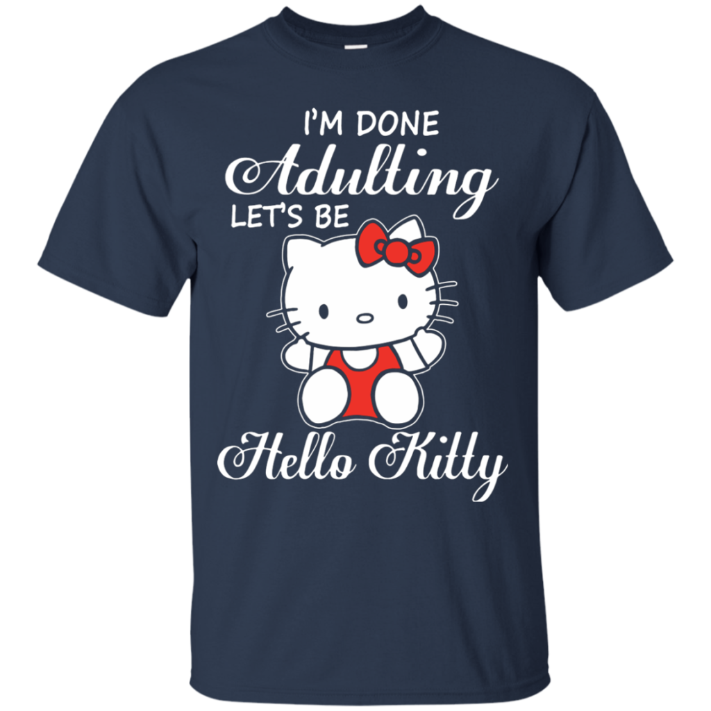Hello Kitty T shirts Done Adulting Lets Be Hoodies