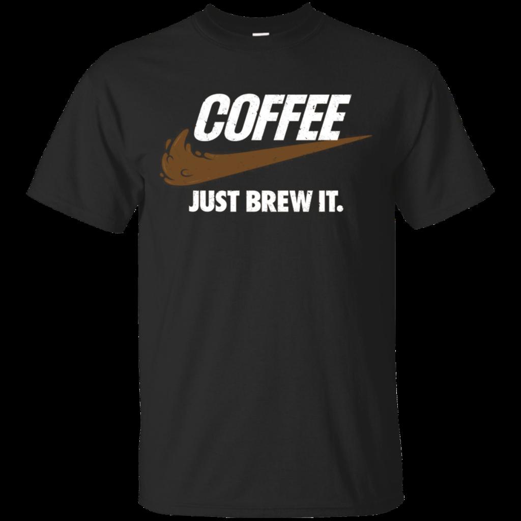Coffee Just Brew It funny logo nike t shirt Cotton shirt