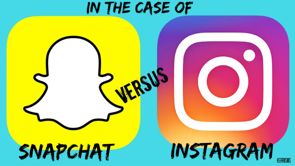 In the Case of Snapchat v Instagram  Instagram New
