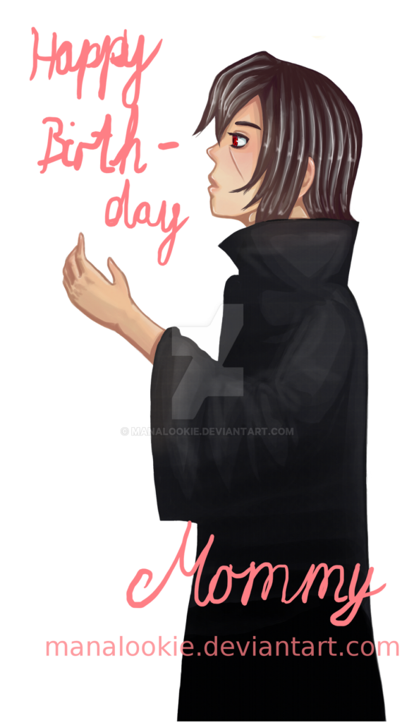 Happy Bithday Mom A Itachi for you  by ManaLookie on